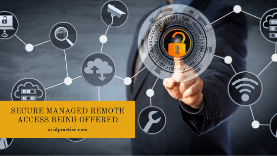Secure Managed Remote Access Being Offered