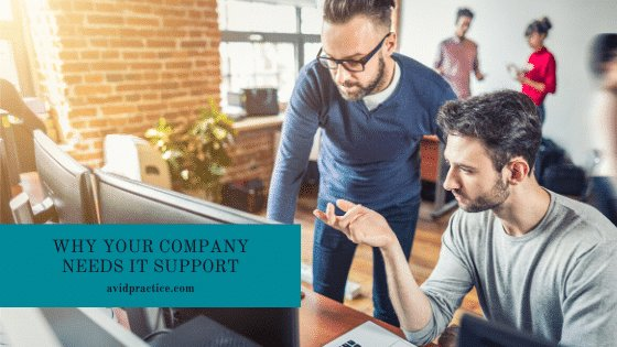 Why Your Company Needs IT Support
